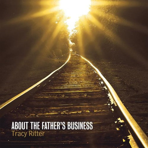 Tracy Ritter: About the Father's Business