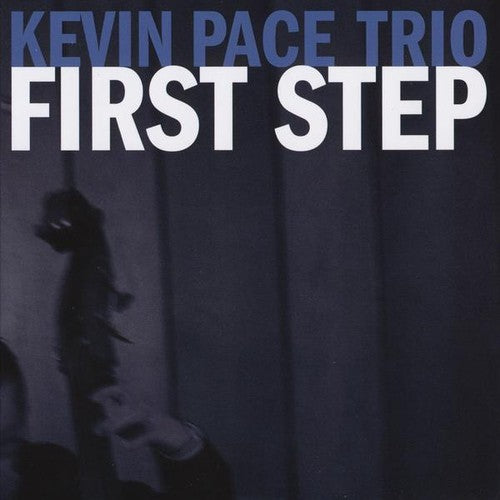Kevin Pace Trio: First Step