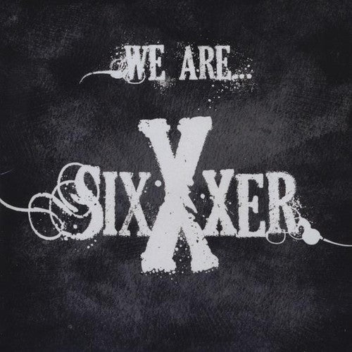 Sixxxer: We Are Sixxxer