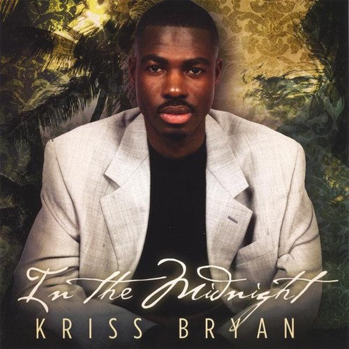 Kriss Bryan: In the Midnight