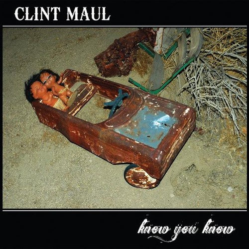 Clint Maul: Know You Know