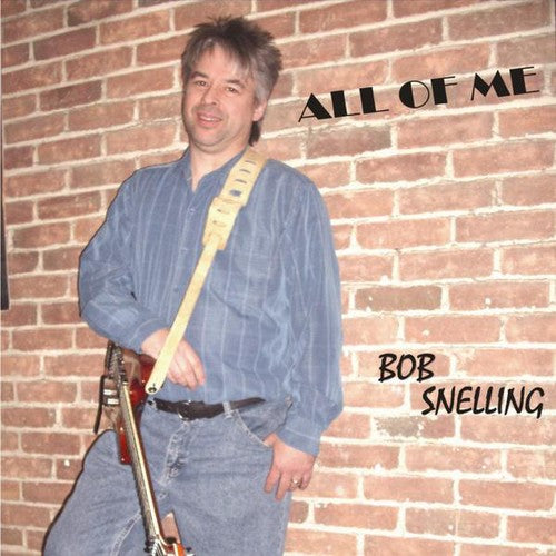 Bob Snelling: All of Me