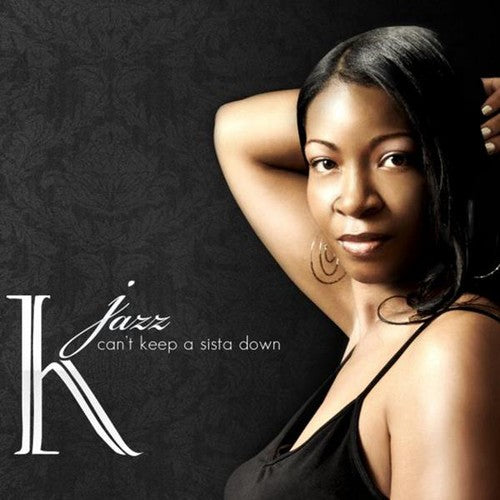 K Jazz: Can't Keep a Sista Down