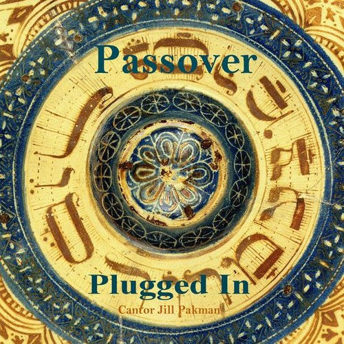Jill Pakman: Passover Plugged in