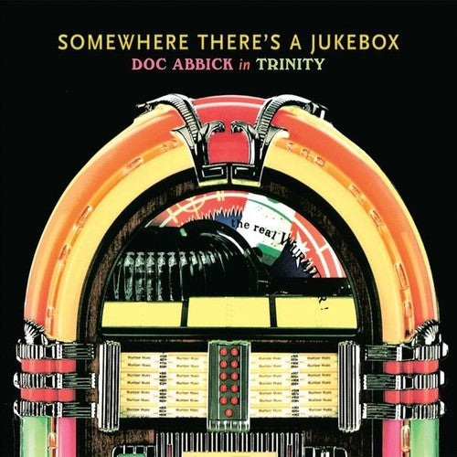 Trinity: Somewhere There's a Jukebox