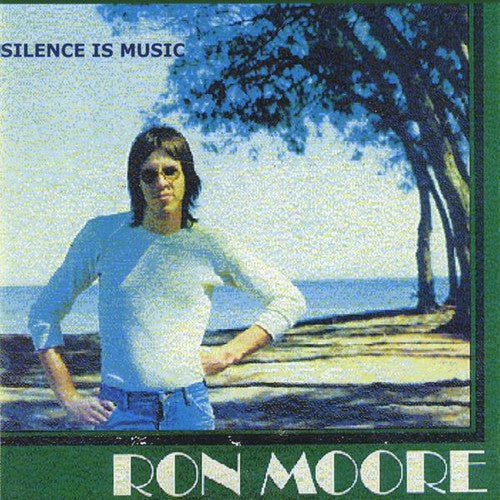 Ron Moore: Silence Is Music
