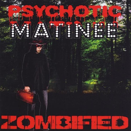 Psychotic Matinee: Zombified