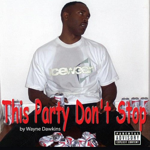 Wayne Dawkins: This Party Don't Stop