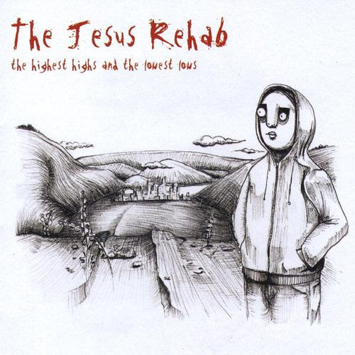 The Jesus Rehab: Highest Highs & the Lowest Lows