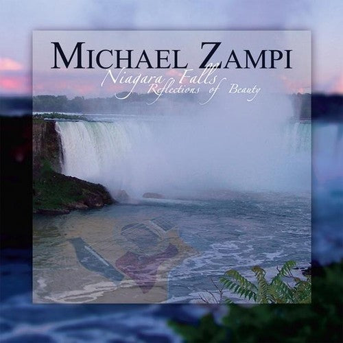 Michael Zampi: Niagara Falls-Reflections of Beauty