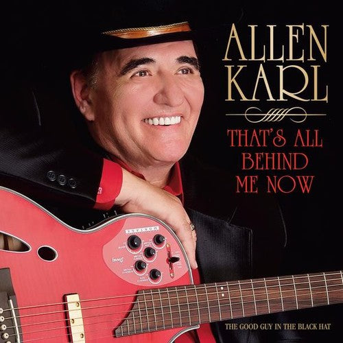 Allen Karl: That's All Behind Me Now