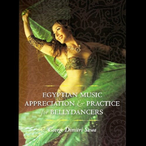 George Dimitri Sawa: Egyptian Music & Practice for Bellydancers