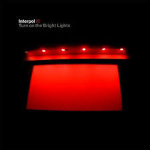 Interpol: Turn on the Bright Light