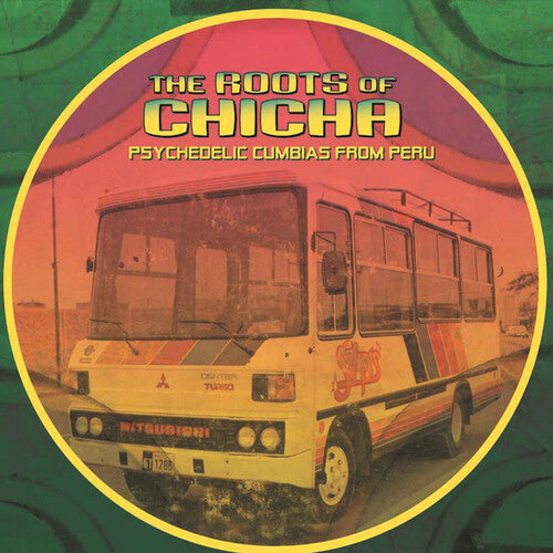 Various Artists: The Roots of Chicha
