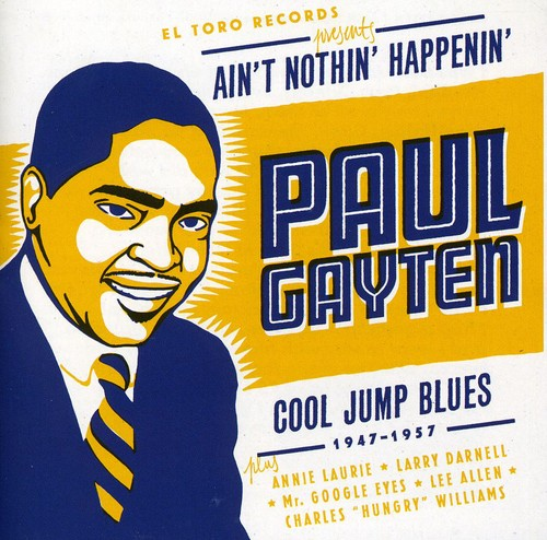 Paul Gayten: Aint Nothin Happenin