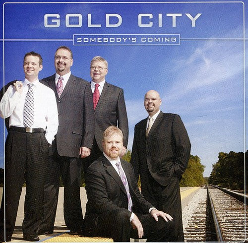 Gold City: Somebody's Coming