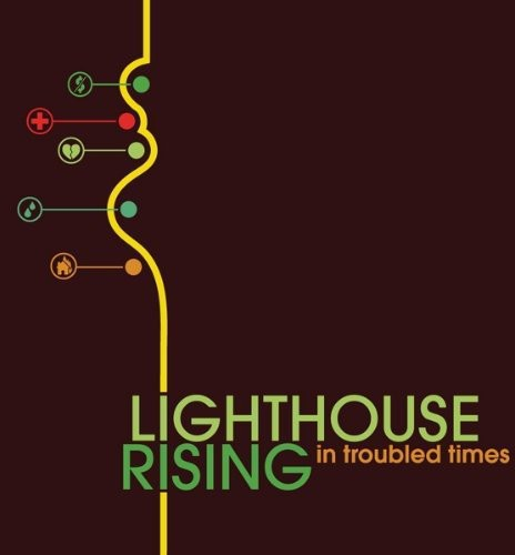 Lighthouse Rising: In Troubled Times