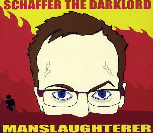 Schaffer the Darklord: Manslaughterer