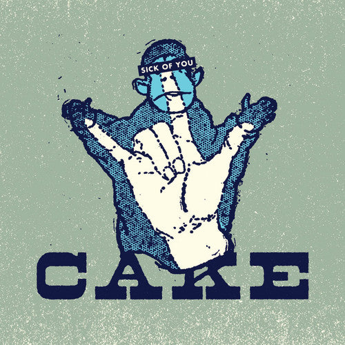Cake: Sick Of You
