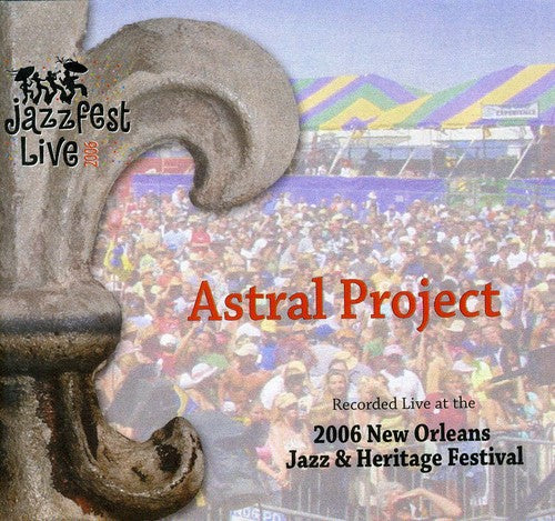 Astral Project: Jazz Fest 2006
