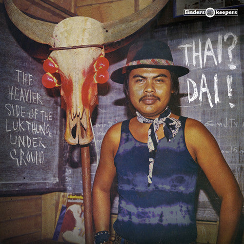Various Artists: Thai? Dai! - The Heavier Side of the Luk Thung Underground