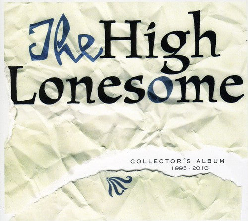 The High Lonesome: Collector's Album 1995-2010