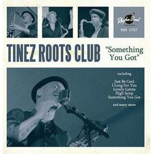 Tinez Roots Club: Something You Got
