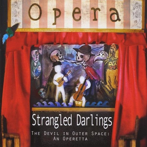 Strangled Darlings: Devil in Outer Space: An Operetta