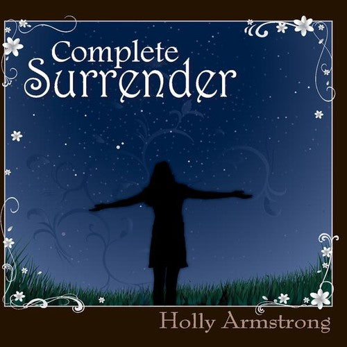 Holly Armstrong: Complete Surrender