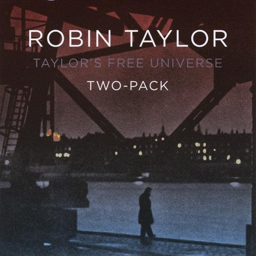 Robin Taylor & Taylor's Free Universe: Two-Pack
