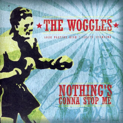 The Woggles: Nothing's Gonna Stop Me