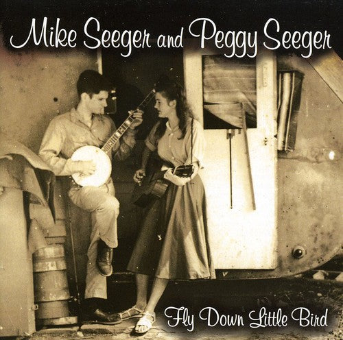 Mike Seeger & Peggy: Fly Down Little Bird