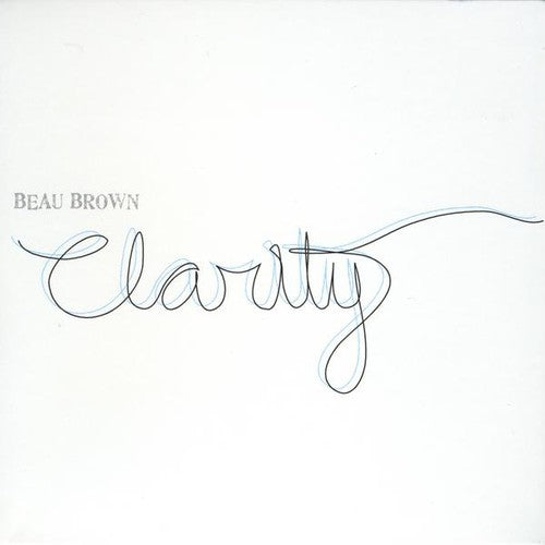 Beau Brown: Clarity