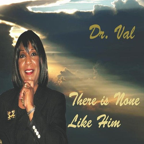 Dr. Val: There Is None Like Him