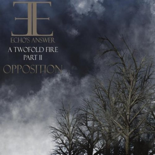 Echo's Answer: Two Fold Fire-Pt. 2 Opposition