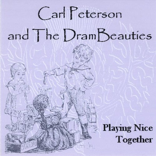 Carl Peterson & the Drambeauties: Playing Nice Together