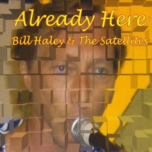 Bill Haley & the Satellites: Already Here