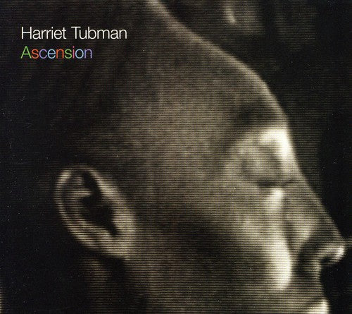Harriet Tubman: Ascension