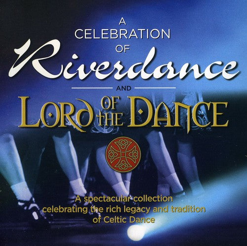 Various Artists: Celebration Of Riverdance/Lord Of The Dance