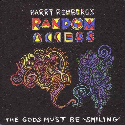 Barry Romberg: Gods Must Be Smiling