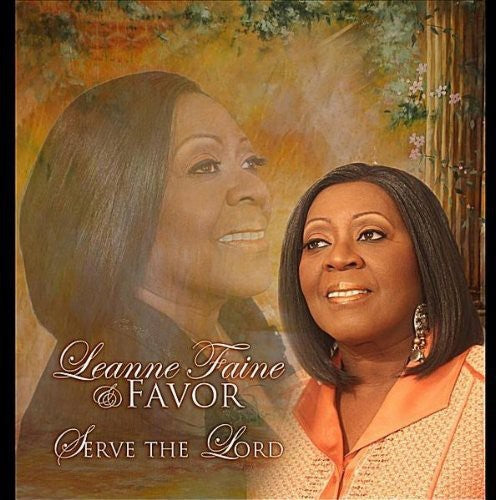 Leanne Faine & Favor: Serve the Lord
