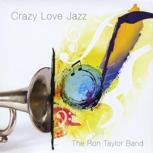 Ron Taylor Band: Crazy Love Jazz