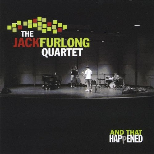 Jack Furlong Quartet: And That Happened