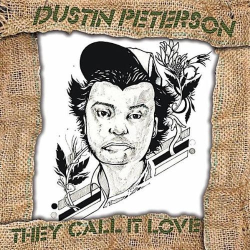 Peterson Dustin: They Call It Love