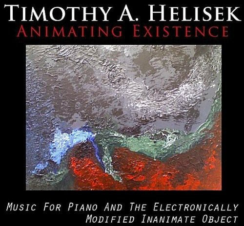 Timothy Helisek a.: Animating Existence