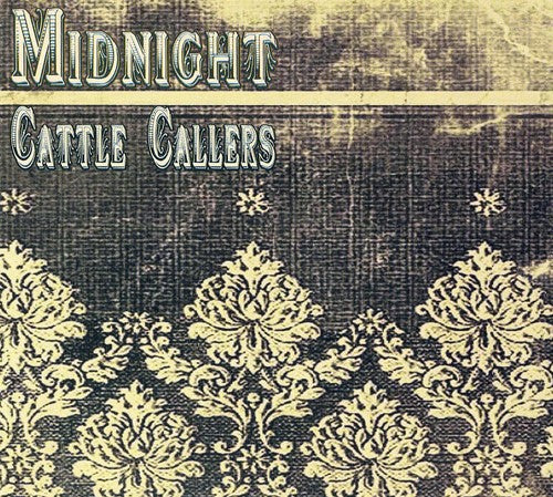 Midnight Cattle Callers: Midnight Cattle Callers