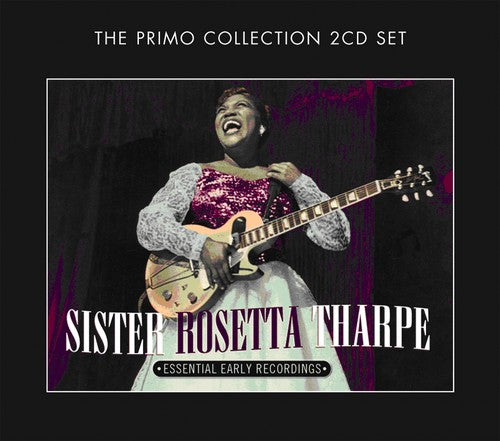 Sister Rosetta Tharpe: Essential Early Recordings