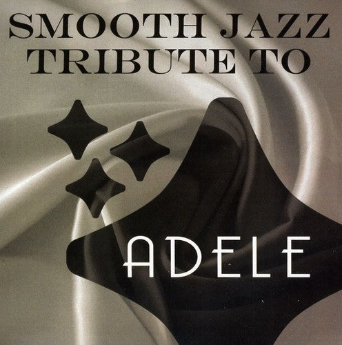 The Smooth Jazz All Stars: Smooth Jazz Tribute to Adele