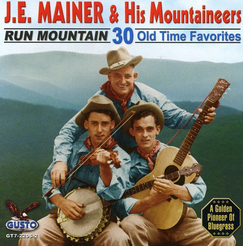J.E. Mainer: Run Mountain: 30 Old Time Favorites