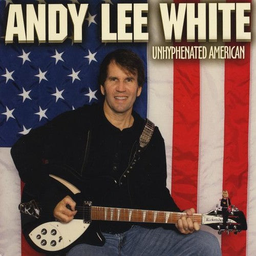 Andy Lee White: Unhyphenated American